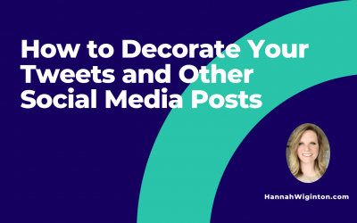 How to Decorate Your Tweets and Other Social Media Posts