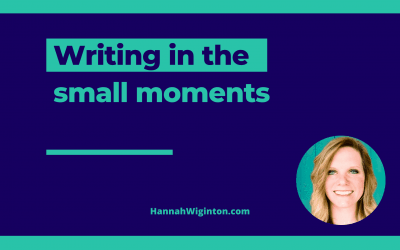 Writing in the Small Moments