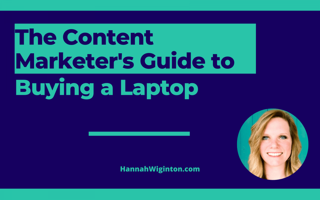 The Content Marketer's Guide to Buying a Laptop