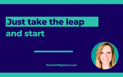 Just take the leap and start