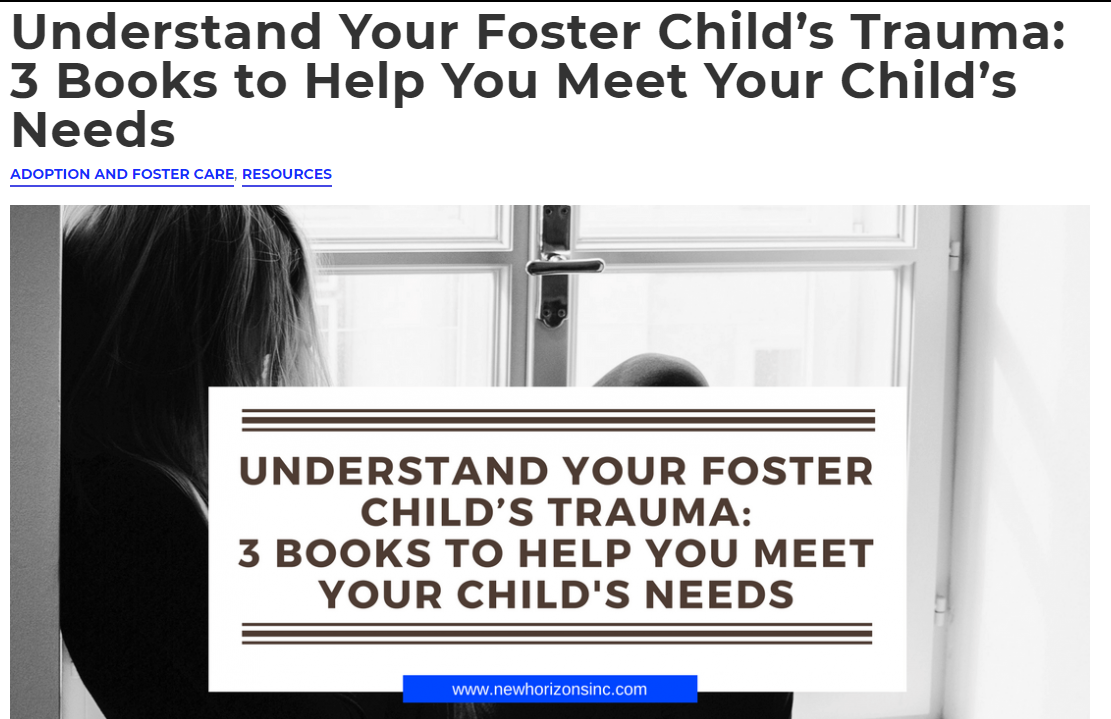 Article-Understand Your Foster Child's Trauma: 3 Books to Help You Meet Your Child's Needs